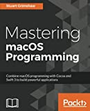 img - for Mastering macOS Programming book / textbook / text book