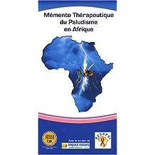 Memento Therapeutique du Paludisme En Afrique