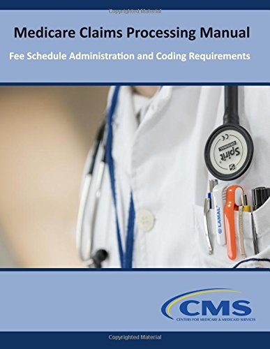 Medicare Claims Processing Manual: Fee Schedule Administration and Coding Requirements