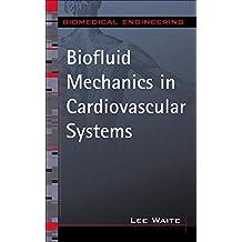 Biofluid Mechanics in Cardiovascular Systems (McGraw-Hill's Biomedical Engineering)