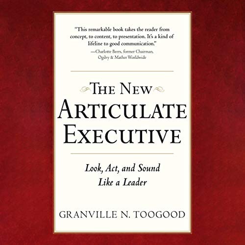 The New Articulate Executive, Second Edition: Look, Act, and Sound Like a Leader