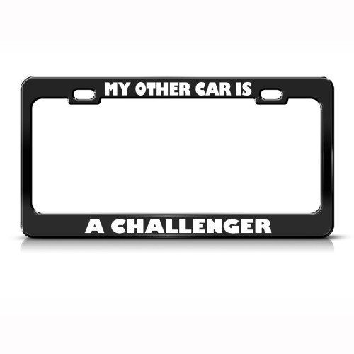 MY OTHER CAR IS A CHALLENGER Metal License Plate Frame Tag - My Plate Is Other License Car