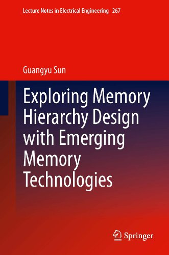 Download Exploring Memory Hierarchy Design with Emerging Memory Technologies: 267 (Lecture Notes in Electrical Engineering) Pdf