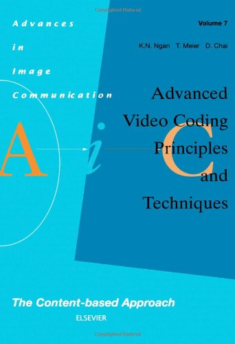 Advanced Video Coding: Principles and Techniques, Volume 7: The Content-based Approach (Advances in Image Communication)