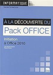 A la découverte du Pack Office : Initiation à Office 2010
