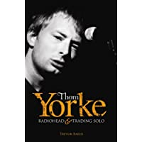 "Thom Yorke: ""Radiohead"" and ""Trading Solo"""