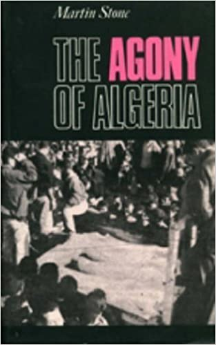 Book The Agony of Algeria by Martin Stone (1997-09-17)