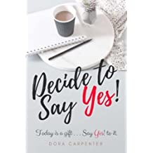 Decide to Say Yes!