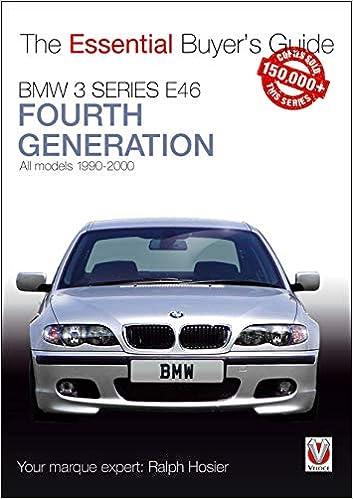 Hosier R Bmw 3 Series E46 Fourth Generation 1990 2000 Essential Buyer S Guide Amazon De Hosier Ralph Fremdsprachige Bücher