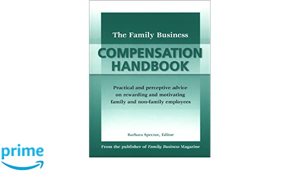 The family business compensation handbook barbara spector the family business compensation handbook barbara spector 9780967374550 amazon books fandeluxe Image collections