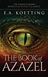 The Book of Azazel: Grimoire of the Damned (The Complete Works of E.A. Koetting 8)