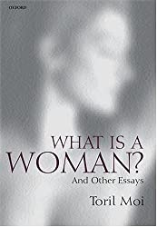 What is a Woman?: And Other Essays by Toril Moi (2000-01-27)