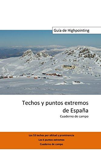 Techos y puntos extremos de España. Cuaderno de campo.: Los 53 ...