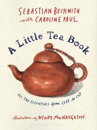 Little Leaf - A Little Tea Book: All the Essentials from Leaf to Cup