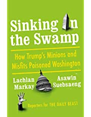 Sinking in the Swamp: How Trump's Minions and Misfits Poisoned Washington