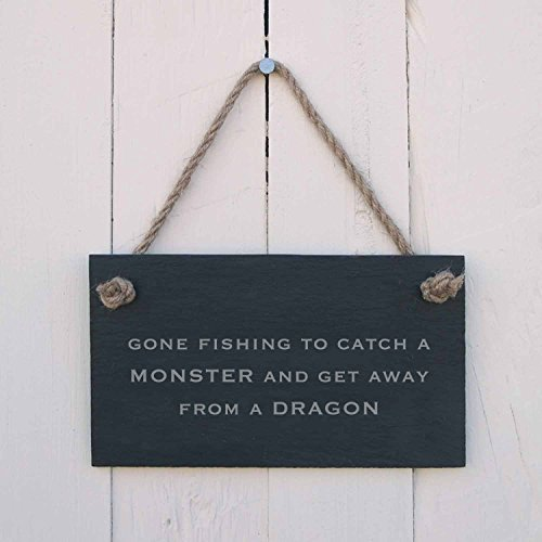 'GONE FISHING To catch a monster and get away from a dragon' Slate Hanging (Getaway Sign)