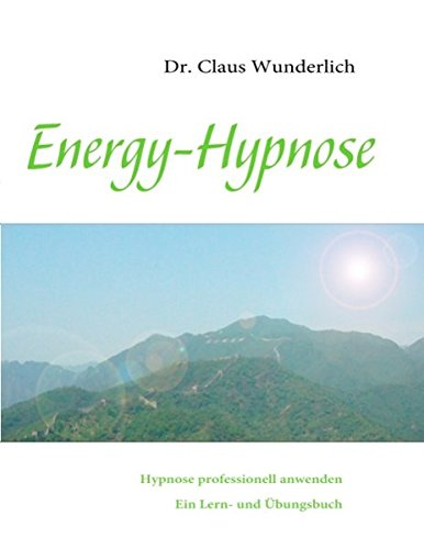 Energy-Hypnose: Hypnose professionell anwenden