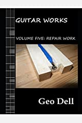 Guitar Works: Volume Five: Repair Work Paperback