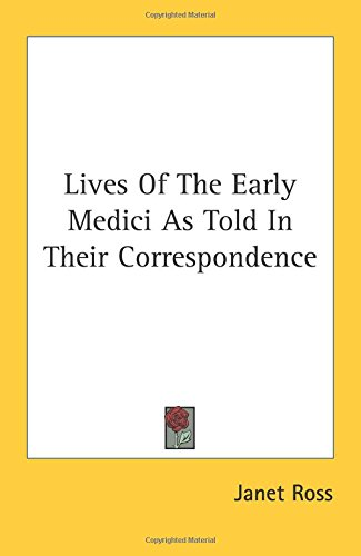 lives-of-the-early-medici-as-told-in-their-correspondence