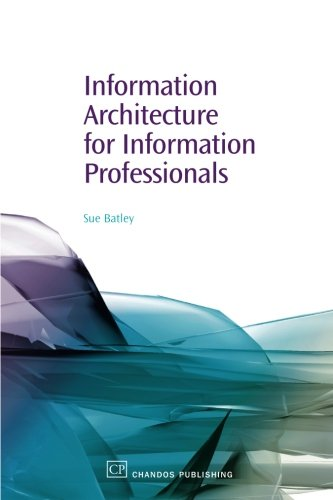 Information Architecture for Information Professionals (Chandos Information Professional Series)