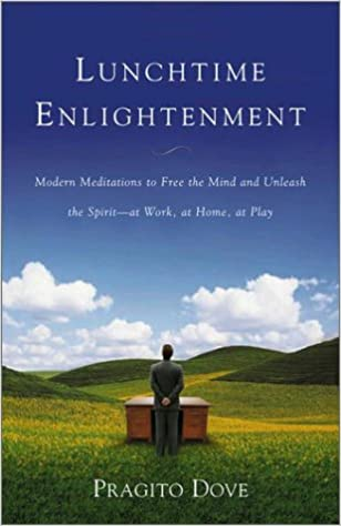Lunchtime Enlightenment: Modern Meditations to Free the Mind