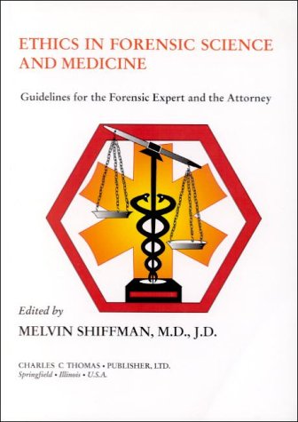 Ethics in Forensic Science and Medicine: Guidelines for the Forensic Expert and the Attorney