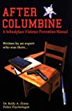 After Columbine : A Schoolplace Violence Prevention Manual, Zinna, Kelly A., 0915667258
