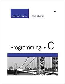 Amazon Com Programming In C Developer S Library 9780321776419 Kochan Stephen Books
