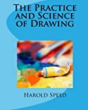 The Practice and Science of Drawing, Harold Speed, 1453831320