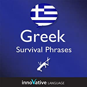 Learn Greek - Survival Phrases Greek, Volume 1: Lessons 1-30 Hörbuch