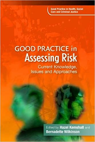 Good Practice in Assessing Risk: Current Knowledge, Issues
