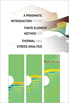 A Pragmatic Introduction to the Finite Element Method for Thermal and Stress Analysis: With the MATLAB Toolkit Sofea