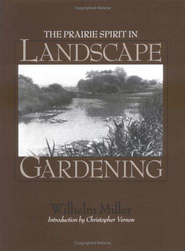 The Prairie Spirit of Landscape Gardening (1915) (American Society of Landscape Architects Centennial Reprint)