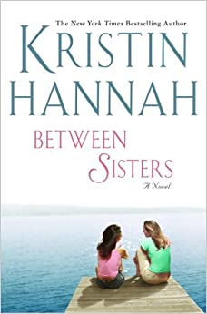 Between Sisters (Hannah, Kristin) 9780345450739 Literature & Fiction at amazon