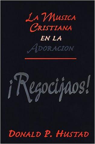Book Regocijos: La Musica Cristiana En La Adoracion / Jubilate II (Spanish Edition)