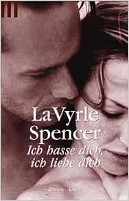 Ich hasse dich, ich liebe dich.: Spencer, LaVyrle