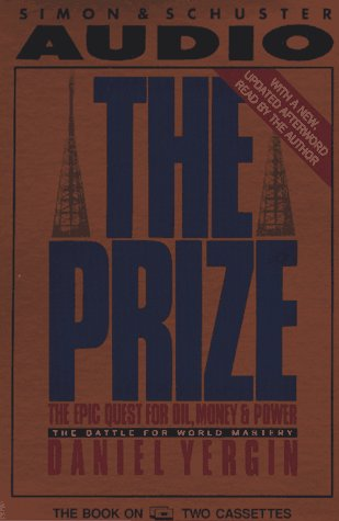 Prize: the Epic Quest for Oil, Money & Power:the Battle for World Mastery by Brand: Audioworks