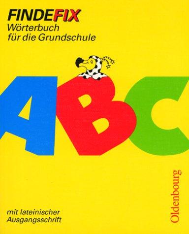 Findefix - Neubearbeitung. Wörterbuch für die Grundschule mit Bild-Wörterbuch: Findefix, neue Rechtschreibung, Mit lateinischer Ausgangsschrift