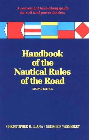 Handbook of the Nautical Rules of the Road: A Convenient Take-Along Guide for Sail and Power Boaters
