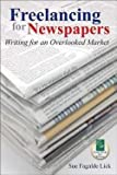 img - for Sue Fagalde Lick: Freelancing for Newspapers : Writing for an Overlooked Market (Paperback); 2007 Edition book / textbook / text book