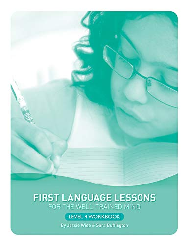 First Language Lessons for the Well-Trained Mind: Level 4 Student Workbook (First Language Lessons) (First Language Lessons For The Well Trained Mind)