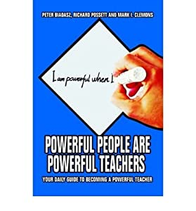 [(Powerful People Are Powerful Teachers: Your Daily Guide to Becoming a Powerful Teacher )] [Author: Peter Biadasz] [Aug-2006]