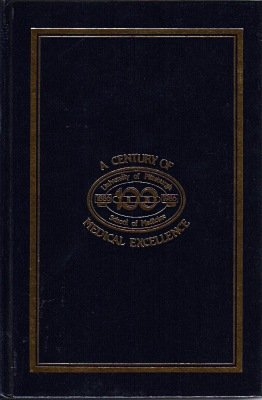 A century of medical excellence: The history of the University of Pittsburgh School of Medicine