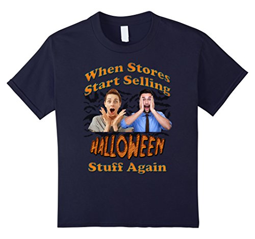 Kids When Stores Start Selling Halloween Stuff Again T-Shirt 6 Navy