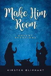 Make Him Room: Advent Devotions