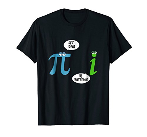 Pi & I Get Real Be Rational Irrational Numbers Math T-Shirt (Pi T-shirt Rational)