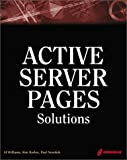 Active Server Pages Solutions: An Essential Guide for Dynamic, Interactive Web Site Development by Al Williams (2000-03-23)