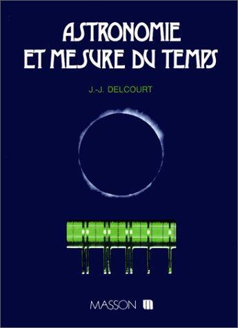 Astronomie et mesure du temps (French Edition)