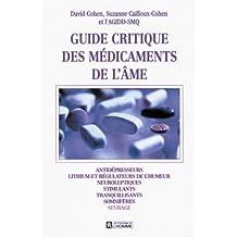 Guide critique des médicaments de l'âme: Antidépresseurs, lithium et régulateurs de l'humeur, neuroleptiques, stimulants, tranquillisants, somnifères, sevrage
