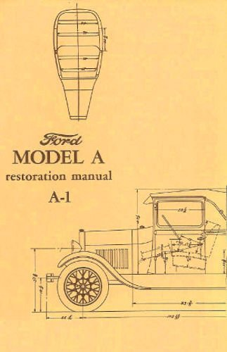 1928, 1929, 1930, 1931 MODEL A FORD A-1 CAR, PICKUP & TRUCK RESTORATION & SERVICE MANUAL - For Phaeton, Coupe, Tudor Sedan, Town Sedan, Station Wagon, Business Coupe, Roadster, Sport Coupe, Fordor Sedan, Cabriolet, Victoria, Town Car